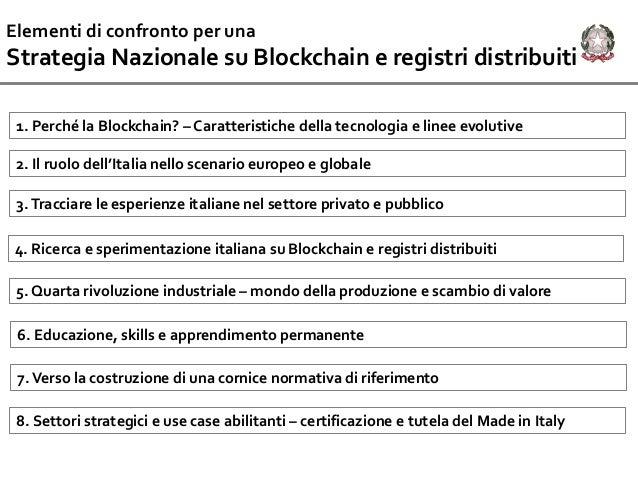 Elementi di confronto per una Strategia Nazionale su Blockchain e registri distribuiti 1. Perché la Blockchain? – Caratter...