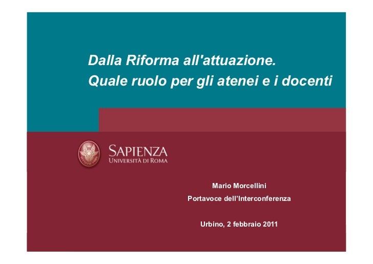 Dalla Riforma allattuazione.Quale ruolo per gli atenei e i docenti                      Mario Morcellini               Por...