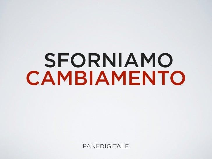 SFORNIAMOCAMBIAMENTO   PANEDIGITALE