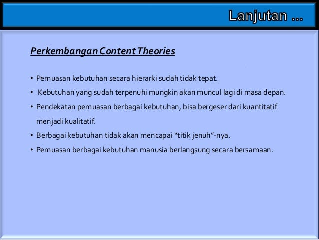 Maslow's Hierarcy of Need Theory 5 level's of hierarcy  Alderfer's ERG Needs Theory  3 level's of hierarcy Hirarki kebutuh...