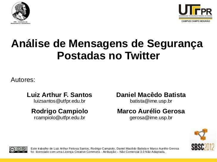 Análise de Mensagens de Segurança         Postadas no TwitterAutores:     Luiz Arthur F. Santos                           ...