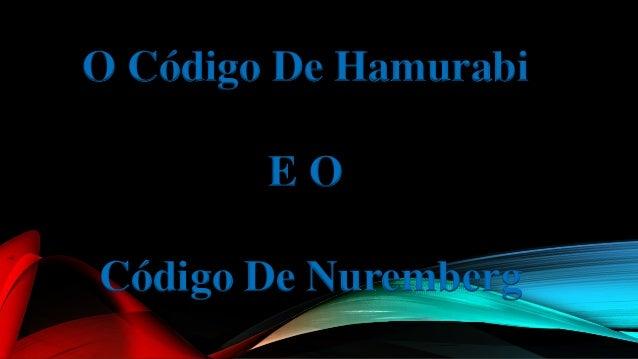 O Código De Hamurabi E O Código De Nuremberg