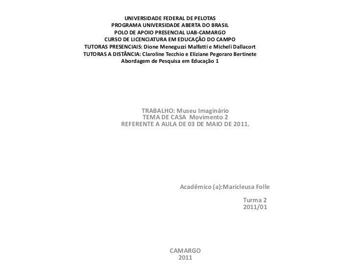 UNIVERSIDADE FEDERAL DE PELOTAS         PROGRAMA UNIVERSIDADE ABERTA DO BRASIL          POLO DE APOIO PRESENCIAL UAB-CAMAR...