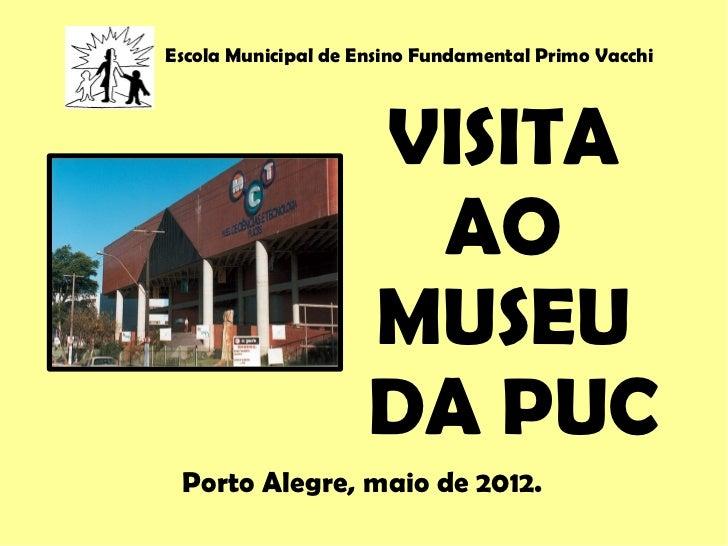 Escola Municipal de Ensino Fundamental Primo Vacchi                     VISITA                      AO                    ...