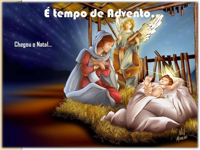 É tempo de Advento…Chegou o Natal…