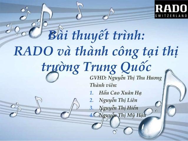 LOGO    Bài thuyết trình:RADO và thành công tại thị   trường Trung Quốc           GVHD: Nguyễn Thị Thu Hương           Thà...