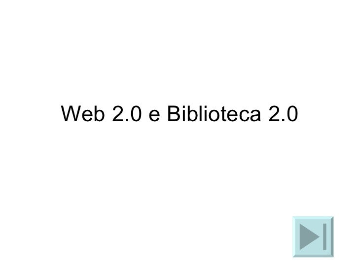Web 2.0 e Biblioteca 2.0