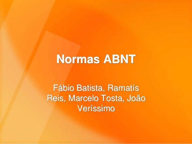Normas ABNT Fábio Batista, Ramatís Reis, Marcelo Tosta, João Veríssimo