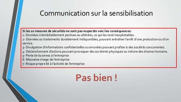 Communication sur la sensibilisation Si les 10 mesures de sécurités ne sont pas respectés voici les conséquences: 1- Donné...