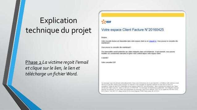 Explication technique du projet Phase 2 La victime reçoit l'email et clique sur le lien, le lien et télécharge un fichierW...