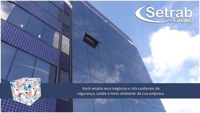Você amplia seus negócios e nós cuidamos de segurança, saúde e meio ambiente da sua empresa.