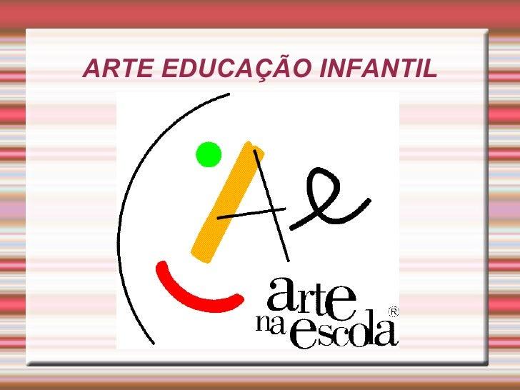 ARTE EDUCAÇÃO INFANTIL