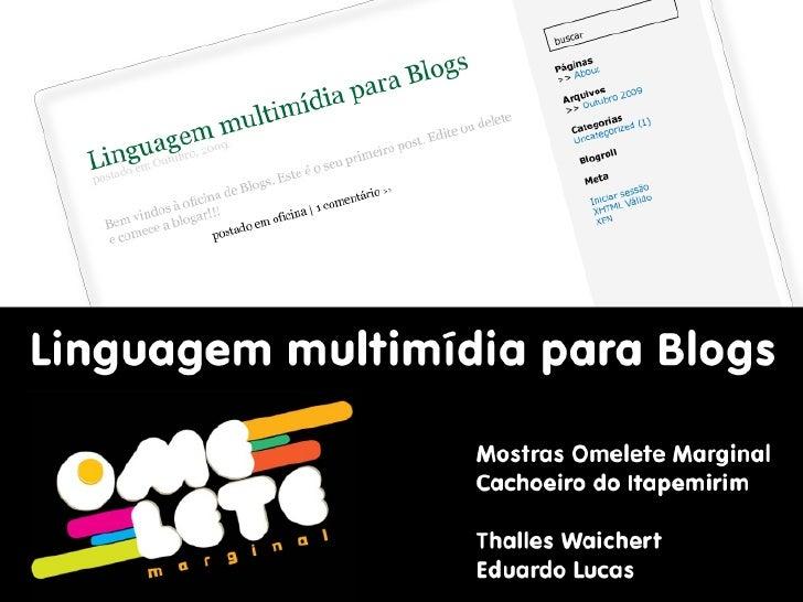 Omelete Marginal - Oficina Linguagem Multimídia para Blogs