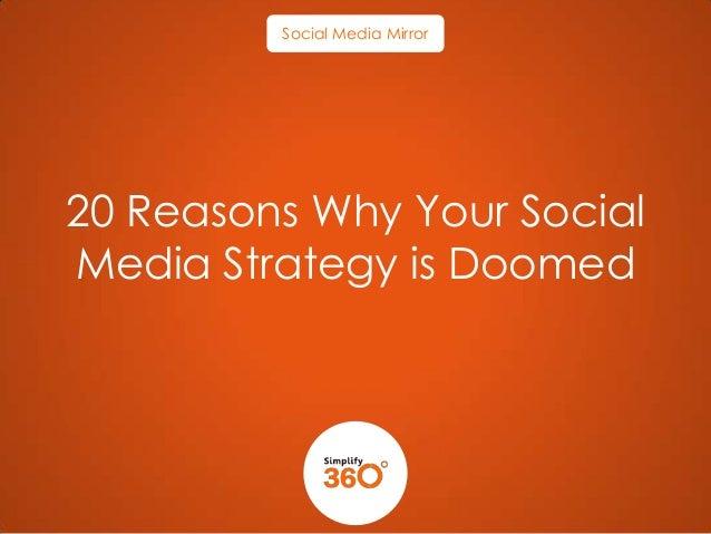 Social Media Mirror  20 Reasons Why Your Social Media Strategy is Doomed