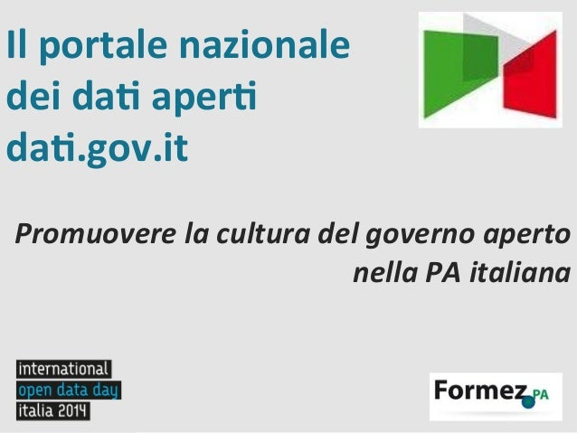Il  portale  nazionale   dei  da.  aper.   da..gov.it      Promuovere  la  cultura  del  governo ...