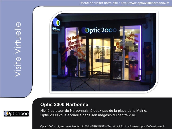 Optic 2000 – 19, rue Jean Jaurès 111000 NARBONNE – Tél : 04 68 32 14 46 - www.optic2000narbonne.fr  Optic 2000 Narbonne Ni...