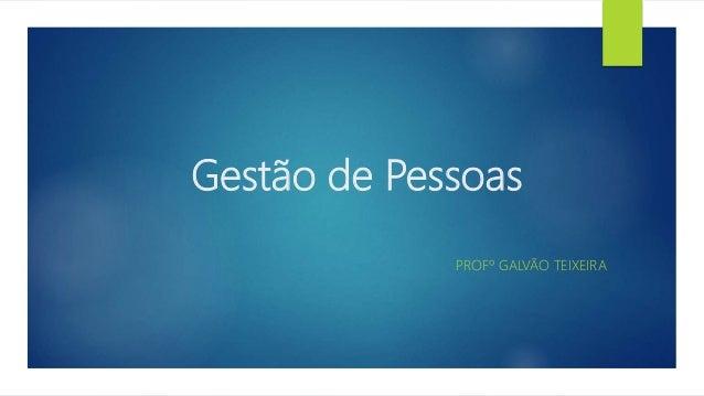 Gestão de Pessoas PROFº GALVÃO TEIXEIRA