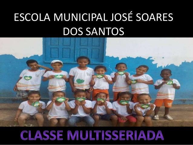 ESCOLA MUNICIPAL JOSÉ SOARES DOS SANTOS