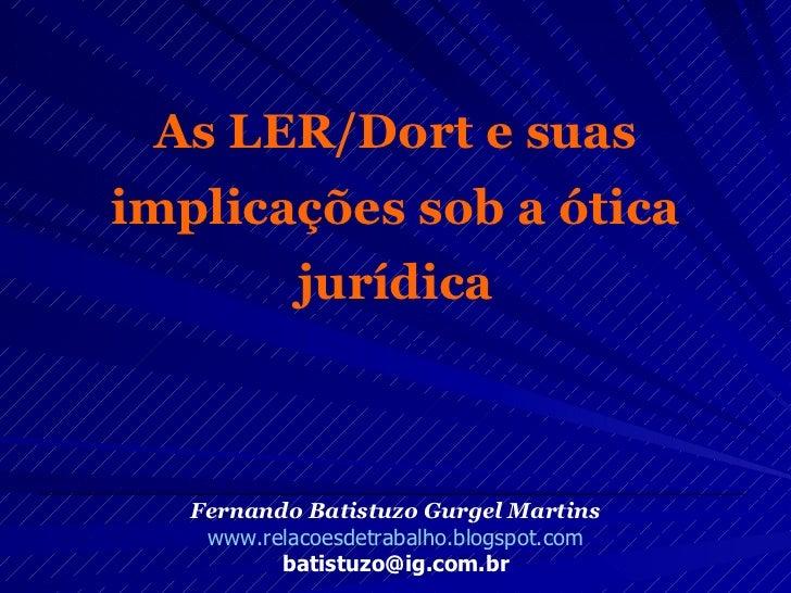As LER/Dort e suas implicações sob a ótica jurídica __________________________________________________ Fernando Batistuzo ...