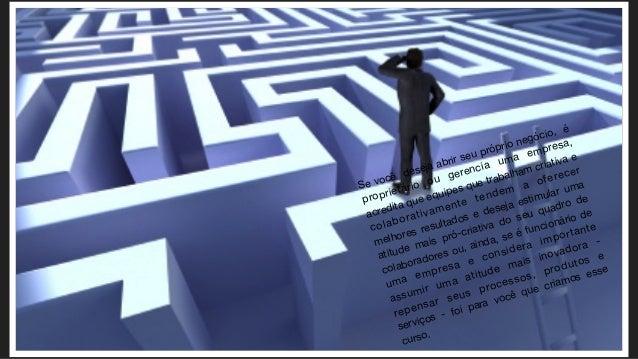 Se você deseja abrir seu próprio negócio, é proprietário ou gerencia uma empresa, acredita que equipes que trabalham criat...