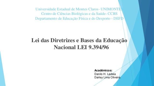 Universidade Estadual de Montes Claros- UNIMONTES  Centro de Ciências Biológicas e da Saúde- CCBS  Departamento de Educaçã...