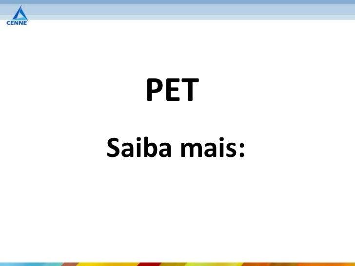 PETSaiba mais:
