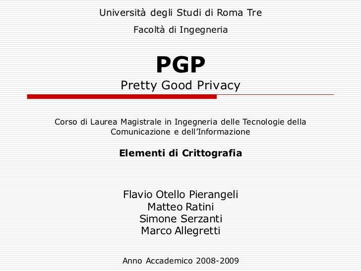 Università degli Studi di Roma Tre                   Facoltà di Ingegneria                         PGP                Pret...