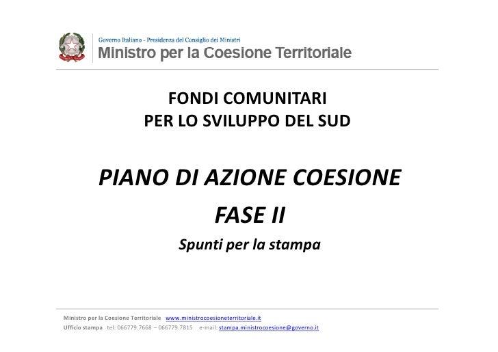 FONDI COMUNITARI                           PER LO SVILUPPO DEL SUD           PIANO DI AZIONE COESIONE                     ...