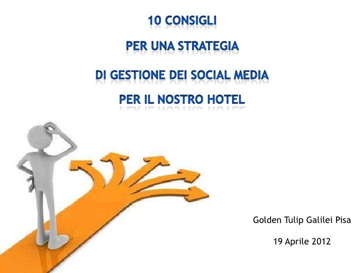 Golden Tulip Galilei Pisa     19 Aprile 2012