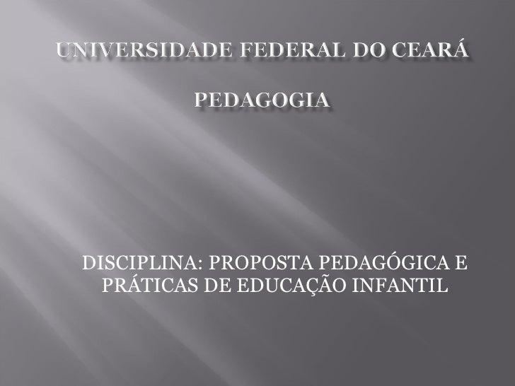 DISCIPLINA: PROPOSTA PEDAGÓGICA E PRÁTICAS DE EDUCAÇÃO INFANTIL