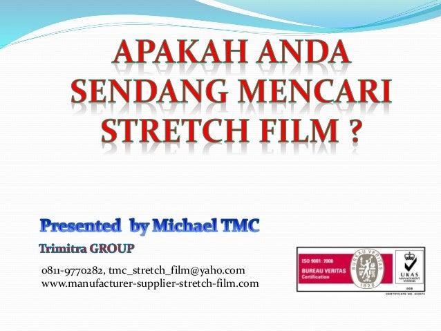 0811-9770282, tmc_stretch_film@yaho.com www.manufacturer-supplier-stretch-film.com