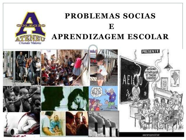 PROBLEMAS SOCIAS E APRENDIZAGEM ESCOLAR