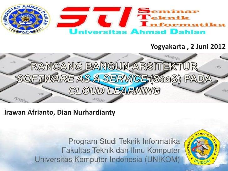 Yogyakarta , 2 Juni 2012Irawan Afrianto, Dian Nurhardianty                   Program Studi Teknik Informatika             ...