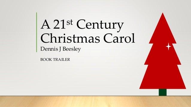 A 21st Century Christmas Carol Dennis J Beesley BOOK TRAILER