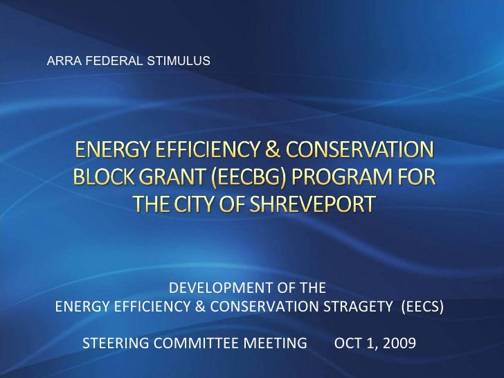 DEVELOPMENT OF THE  ENERGY EFFICIENCY & CONSERVATION STRAGETY  (EECS) STEERING COMMITTEE MEETING OCT 1, 2009 ARRA FEDERAL ...