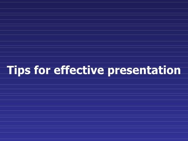 Tips for effective presentation