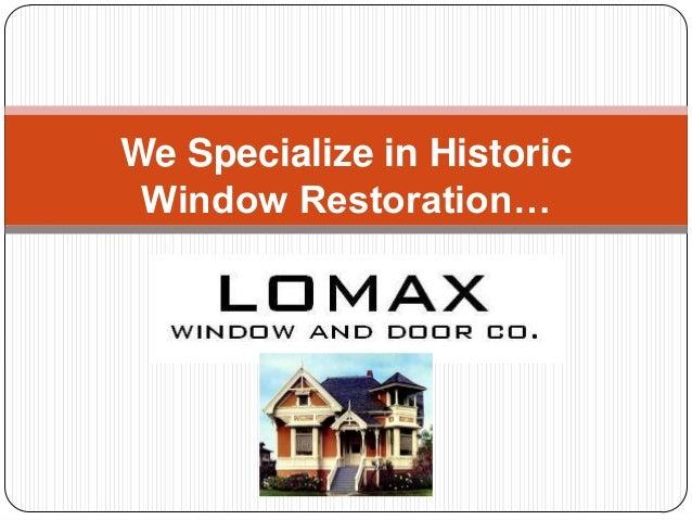 We Specialize in Historic Window Restoration…