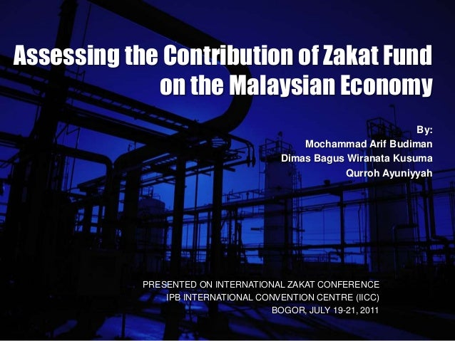 Assessing the Contribution of Zakat Fund             on the Malaysian Economy                                             ...