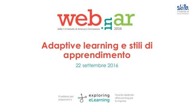 Adaptive learning e stili di apprendimento 22 settembre 2016