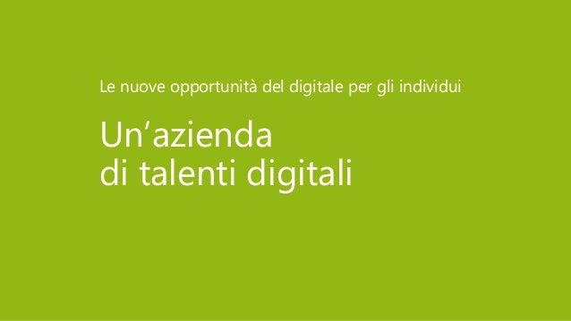 Un'azienda di talenti digitali Le nuove opportunità del digitale per gli individui