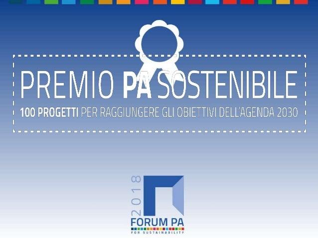 FORUM PA 2018 Premio PA sostenibile: 100 progetti per raggiungere gli obiettivi dell'Agenda 2030 TITOLO DELLA SOLUZIONE « ...