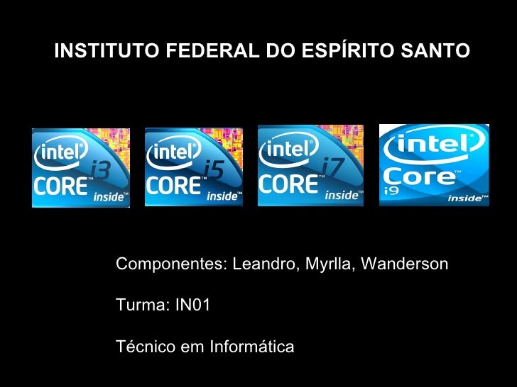 INSTITUTO FEDERAL DO ESPÍRITO SANTO          Componentes: Leandro, Myrlla, Wanderson       Turma: IN01       Técnico em In...