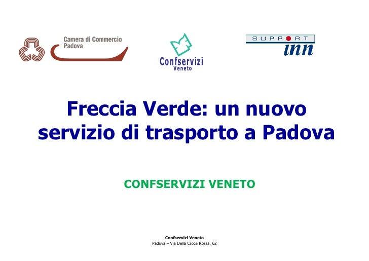 Freccia Verde: un nuovoservizio di trasporto a Padova        CONFSERVIZI VENETO                 Confservizi Veneto        ...