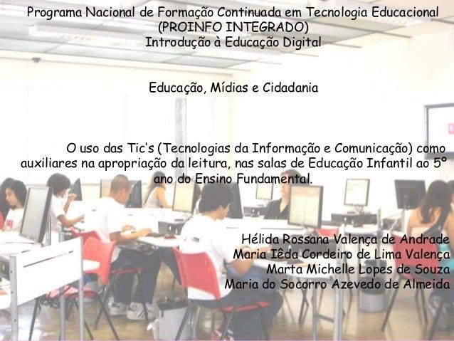 Programa Nacional de Formação Continuada em Tecnologia Educacional (PROINFO INTEGRADO) Introdução à Educação Digital Educa...