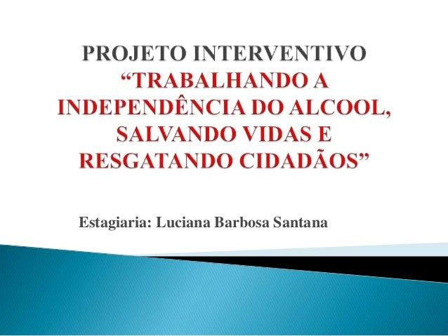 Estagiaria: Luciana Barbosa Santana