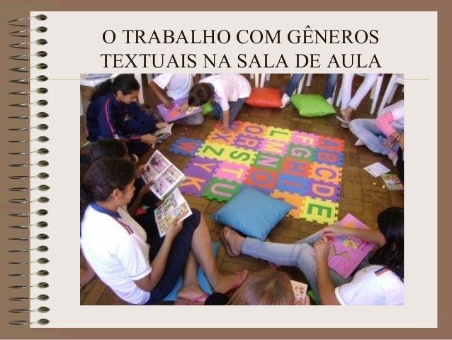 O TRABALHO COM GÊNEROS TEXTUAIS NA SALA DE AULA