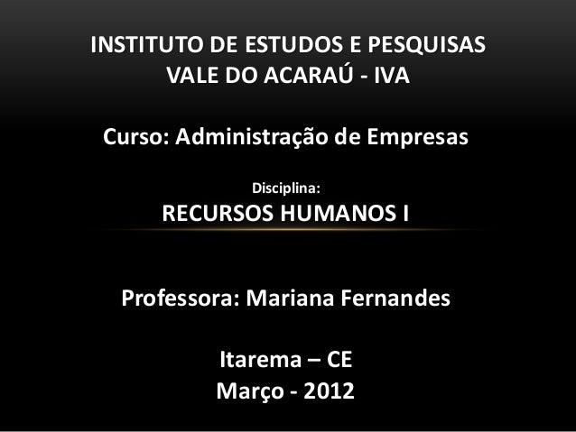 INSTITUTO DE ESTUDOS E PESQUISAS      VALE DO ACARAÚ - IVACurso: Administração de Empresas             Disciplina:     REC...