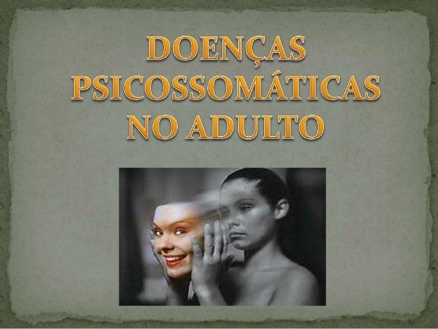 DOENÇAS PSICOSSOMÁTICAS NO ADULTO