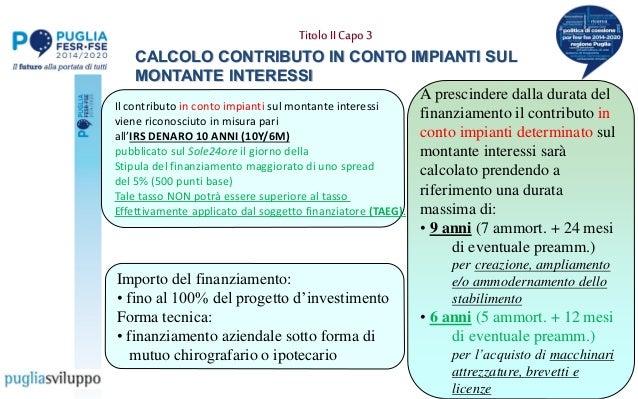 Titolo IICapo3 CALCOLO CONTRIBUTO IN CONTO IMPIANTI SUL MONTANTE INTERESSI Il contributo in conto impianti sul montante in...