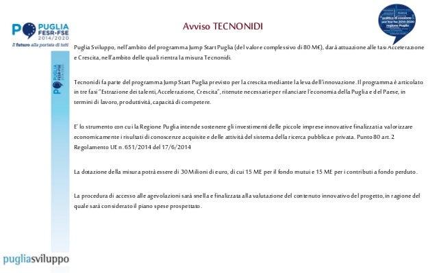 """PugliaSviluppo,nell""""ambitodelprogrammaJumpStartPuglia(del valorecomplessivodi80 M€),daràattuazionealle fasiAccelerazione e..."""